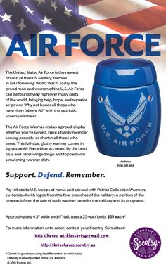 Scentsy Air Force Warmer - Pay tribute to US troops at home & abroad with the Patriot Collection Warmers, customized with logos from the five branches of military. A portion of the proceeds from the sale of each warmer benefits the military & it's programs. $35 http://krischavez.scentsy.us #scentsy #airforce #military