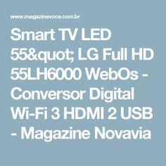 "Smart TV LED 55"" LG Full HD 55LH6000 WebOs - Conversor Digital Wi-Fi 3 HDMI 2 USB - Magazine Novavia"