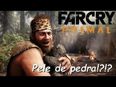 ►🎮 FAR CRY PRIMAL ◄ Pele de pedra!?!?