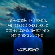 The Nicest Pictures: Alejandro Jodorowsky Brainy Quotes, Kahlil Gibran, Gabriel Garcia Marquez, Carl Sagan, Emotional Intelligence, Carpe Diem, Sentences, Wise Words, Psychology