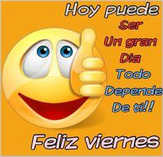 Hoy puede ser un gran día todo depende de ti!! Feliz viernes!!