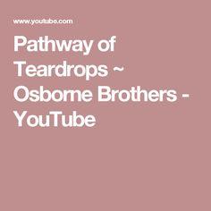 Pathway of Teardrops  ~  Osborne Brothers - YouTube
