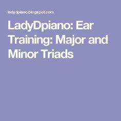 LadyDpiano: Ear Training: Major and Minor Triads