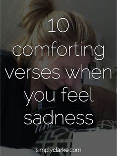 10 Comforting Verses When You Feel Sadness - Simply Clarke
