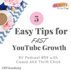 Five Easy Tips for Fast YouTube Growth: Beauty and the Vlog Podcast