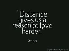 Read long distance relationship quotes... Remind yourself you're not the only one in the world experiencing this!