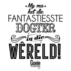 Fantastiesste dogter Afrikaans, Wood Art, Qoutes, Friendship, Sayings, My Love, Words, Quotations, Wooden Art