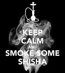Bildergebnis für keep calm and smoke shisha wallpaper