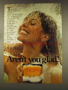 1977 Dial Soap Ad - Aren't You Glad? Old Advertisements, Advertising, Dial Soap, Soap Advertisement, Store Layout, Vintage Ads, Deodorant, Looks Great, 1950s