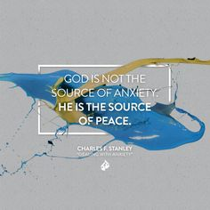 God is not the source of anxiety. He is the source of peace. Charles F. Peace Quotes, Faith Quotes, Christian Faith, Christian Quotes, Charles Stanley Quotes, Jesus Loves Us, Love And Forgiveness, Feeling Hopeless, Like Quotes