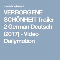 VERBORGENE SCHÖNHEIT Trailer 2 German Deutsch (2017) - Video Dailymotion