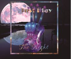 Just Play The Night