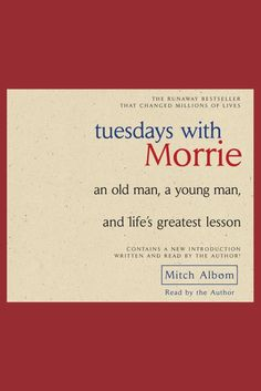 Tuesdays with Morrie: An Old Man, a Young Man, and Life's Greatest Lesson on Scribd
