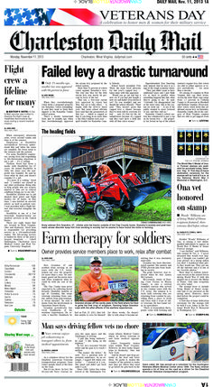 On Monday's front, in a drastic turnaround from an excess levy 18 months ago, Kanawha County voters overwhelmingly voted against the school levy Saturday. More than 75 percent of voters voted against Saturday's levy while 66 percent of voters last May voted for the levy. Also, a retired wounded veteran and farm owner who served in two combat tours with the U.S. Army has made it his mission to work with veterans who are returning from combat by providing them a place to work and relax.
