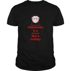 (Tshirt Like) halloween is a lifestyle not a holiday at Tshirt design Facebook Hoodies, Tee Shirts