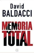 Memoria total-David Baldacci Terminado 12/8/2016 Buen thriller, te mantiene en suspense hasta el final.