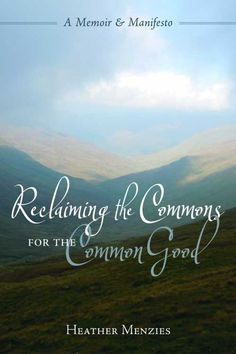 Reclaiming the Commons for the Common Good: A Memoir and Manifesto (9780865717589) — Both a personal and a political manifesto, this book analyzes the use of natural resources, with thorough citation. Read more: http://fwdrv.ws/1yCrkIs