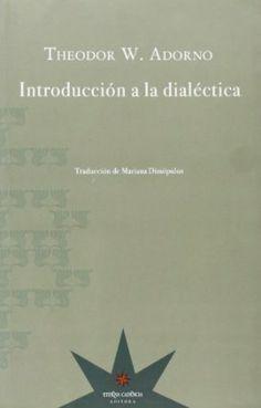 Introducción a la dialéctica : (1958) / Theodor W. Adorno