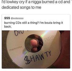 nah fr. mariahkayhearts || if my boy burns me a CD I'm keeping him forever.