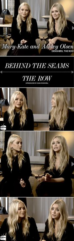 Mary-Kate and Ashley Olsen: The Row | Behind-The-Seams #style #olsentwins #fashion