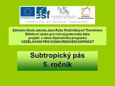 Subtropický pás 5. ročník Ppt, Software, Education, School, Educational Illustrations, Learning, Onderwijs, Studying