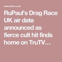 RuPaul's Drag Race UK air date announced as fierce cult hit finds home on TruTV…