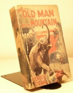 DECEMBER 11 International Mountain Day BOOK OF THE DAY Herbert Strang, The Old Man of Mountain 1932