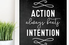 """Your weekly free printable inspirational quote from Elegance and Enchantment! // """"Action beats intention."""" // Simply print, trim and frame this quote for an easy, last minute gift or use it to update the artwork in your home, church, classroom or office. #enchantingmondays"""