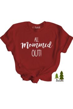 All mommed out! Tired moms unite and show your support with this graphic tee.
