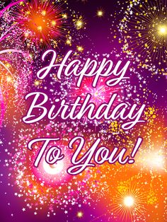 Send Free Gorgeous Festive Fireworks - Happy Birthday Card to Loved Ones on Birthday & Greeting Cards by Davia. It's free, and you also can use your own customized birthday calendar and birthday reminders. Beautiful Birthday Cards, Happy Birthday Wishes Cards, Happy Birthday Celebration, Birthday Blessings, Happy Birthday Fun, Happy Birthday Images, Birthday Card Sayings, Birthday Greeting Cards, Birthday Quotes