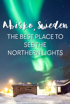The best place to see the Northern Lights in Europe - and probably the world - is in Abisko, Sweden. Read why you're almost guaranteed to see the aurora in Sweden, and how to plan a Northern Lights tour there. Northern Lights Trips, Alaska Northern Lights, See The Northern Lights, Northern Lights Sweden, European Vacation, European Travel, Aurora Borealis, Cool Places To Visit, Places To Travel