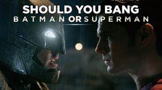 Should You Bang Batman Or Superman?
