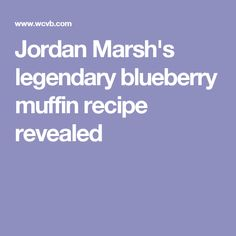 Jordan Marsh's legendary blueberry muffin recipe revealed