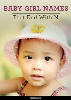 Unique baby names for girls that end with an N. Though there are a few gems of…
