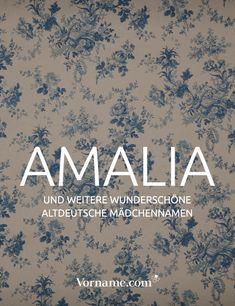 Du bist auf der Suche nach Vornamen aus Großmutters Zeiten? Hier findest du die schönsten, zum Beispiel Amalia. #vorname #mädchenname #altdeutschenamen #vintagename #babyname