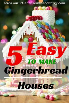 5 Easy to Make Gingerbread Houses - Our Little House in the Country