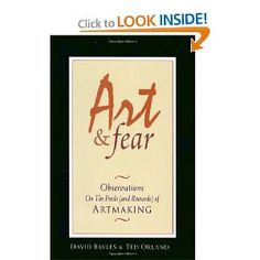 The NOOK Book (eBook) of the Art & Fear: Observations on the Perils (and Rewards) of Artmaking by David Bayles, Ted Orland Little Books, Good Books, Art And Fear, Reading Art, Reading Room, Thing 1, This Is A Book, Art Therapy, Therapy Tools