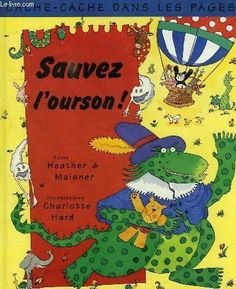 Sauvez l'ourson ! de Heather Maisner,