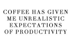 Coffee is realistic expectations of more coffee. Coffee Lovers know what I am talking about. Coffee Talk, I Love Coffee, Coffee Break, Morning Coffee, Coffee Shop, Coffee Lovers, Coffee Quotes, Coffee Humor, Coffee Drinks