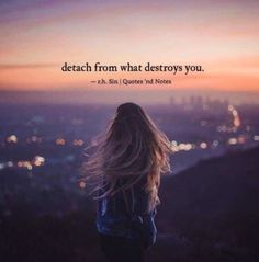 detach from what destroys you. Sin Quotes, True Quotes, Deep Quotes, Quote Of The Day, Broken Quotes, Short Poems, Startup, Books For Teens, Motivational Words