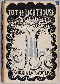 The First Edition Covers of 25 Classic Books:  To the Lighthouse, by Virginia Woolf. Hogarth Press, London, 1927. Cover design by Vanessa Bell.
