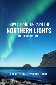 If you've always dreamed of seeing the Aurora Borealis for yourself, then here's a beginner's guide to photographing the Northern Lights in the UK. Northern Lights Hotel, Northern Lights Holidays, See The Northern Lights, Europe Weekend Trips, Road Trip Europe, Adventure Photography, Photography Tips, Travel Photography, Outdoor Photography