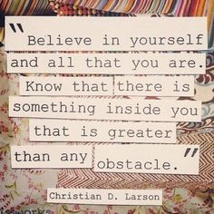 """There Is Something Inside You..Greater Than Any Obstacle.""  @10MillionMiler #quotes #leadership #quote RT @2thank"