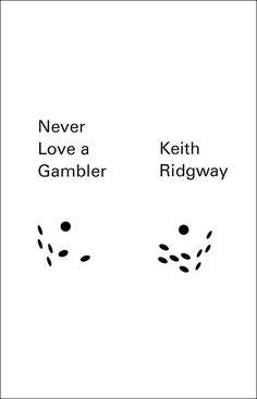 Never Love a Gambler by Keith Ridgway. Design by Rodrigo Corral & Rachel Adam Rogers.