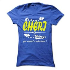 its a CHERI Thing You Wouldnt Understand ! - T Shirt, H - #raglan tee #ugly sweater. PURCHASE NOW => https://www.sunfrog.com/Names/its-a-CHERI-Thing-You-Wouldnt-Understand--T-Shirt-Hoodie-Hoodies-YearName-Birthday-32879224-Ladies.html?68278