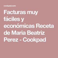 Facturas muy fáciles y económicas Receta de Maria Beatriz Perez - Cookpad