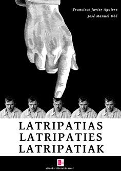 el hombre invisible: LATRIPATIAS - LATRIPATIES - LATRIPATIAK