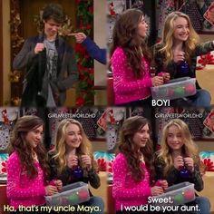 "Maya: ""BOY!"" Riley: ""Ha, that's my uncle Maya."" Maya: ""Sweet. I would be your aunt."""