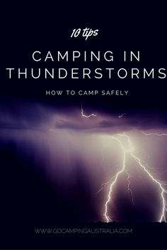 With the weather being so unpredictable you never know, you may find yourself caught in a thunderstorm when camping. Here's what you need to know:
