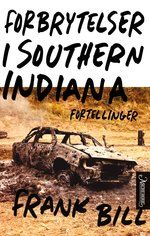 """Read """"Crimes in Southern Indiana Stories"""" by Frank Bill available from Rakuten Kobo. A ferocious debut that puts Frank Bill's southern Indiana on the literary map next to Cormac McCarthy's eastern Tennesse. American Literature, Indiana, Crime, Southern, Heartland, Farms, Missouri, Tennessee, Punch"""